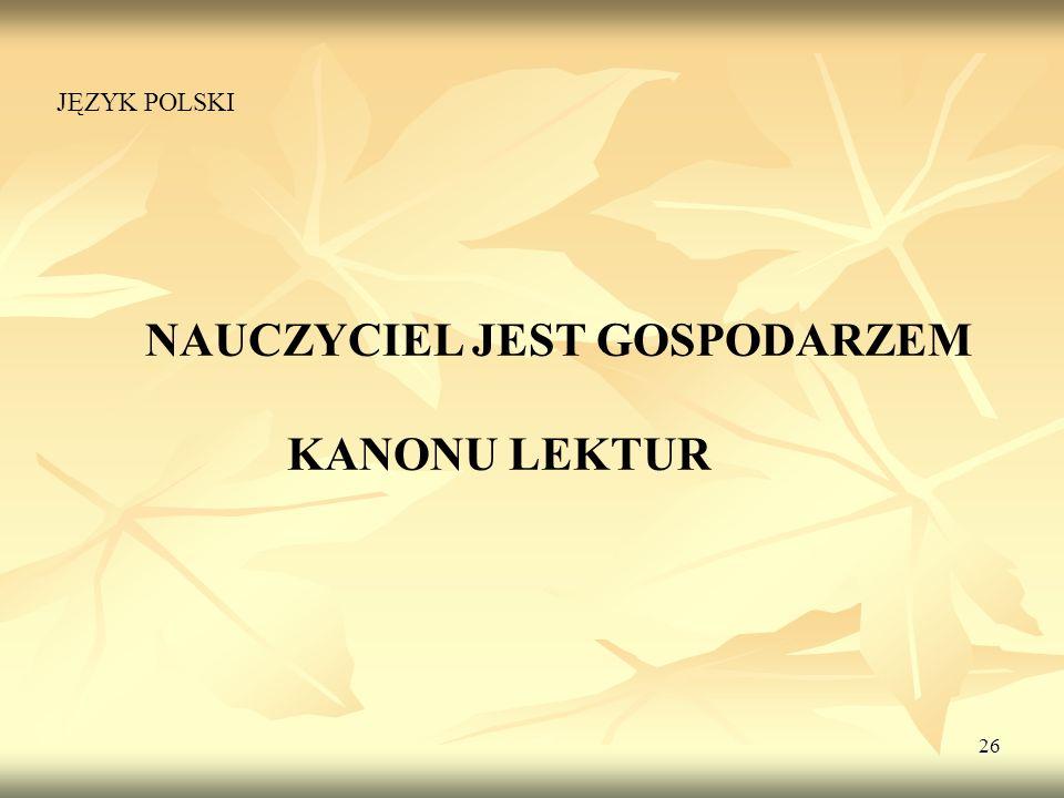 26 NAUCZYCIEL JEST GOSPODARZEM KANONU LEKTUR JĘZYK POLSKI