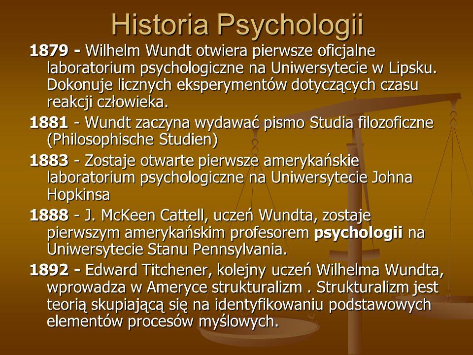 Historia Psychologii 1879 - Wilhelm Wundt otwiera pierwsze oficjalne laboratorium psychologiczne na Uniwersytecie w Lipsku. Dokonuje licznych eksperym