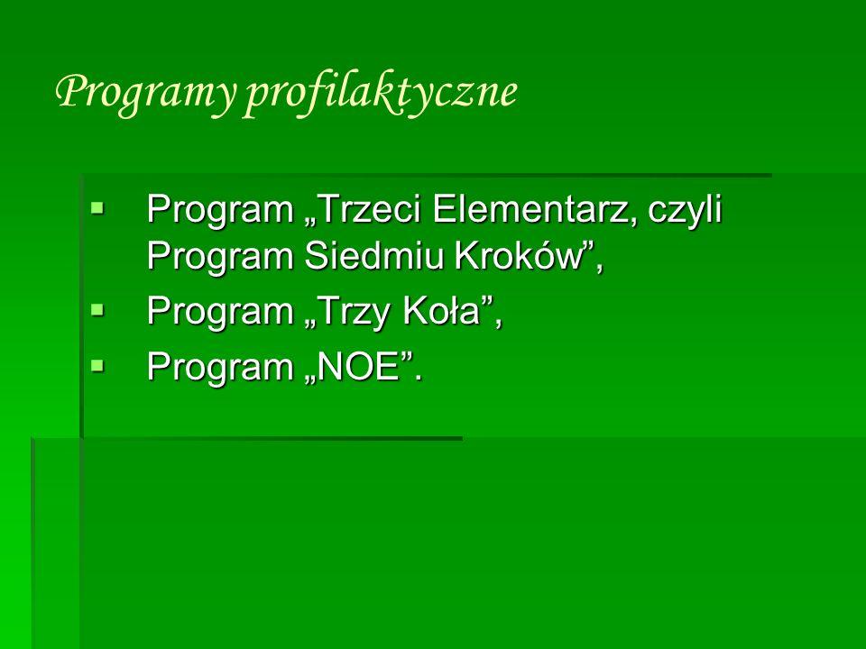 Programy profilaktyczne Program Trzeci Elementarz, czyli Program Siedmiu Kroków, Program Trzeci Elementarz, czyli Program Siedmiu Kroków, Program Trzy
