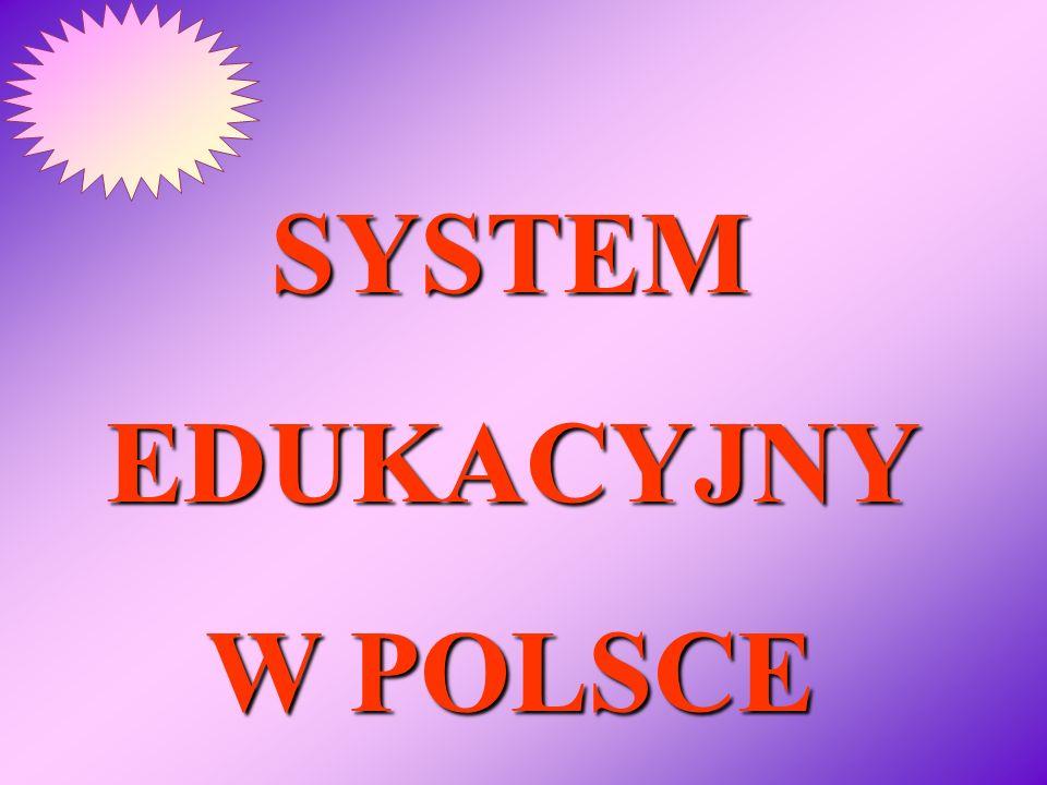 SYSTEMEDUKACYJNY W POLSCE