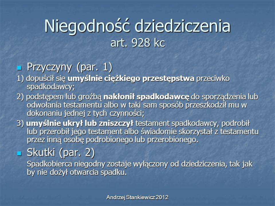 Andrzej Stankiewicz 2012 Niegodność dziedziczenia art. 928 kc Przyczyny (par. 1) Przyczyny (par. 1) 1) dopuścił się umyślnie ciężkiego przestępstwa pr