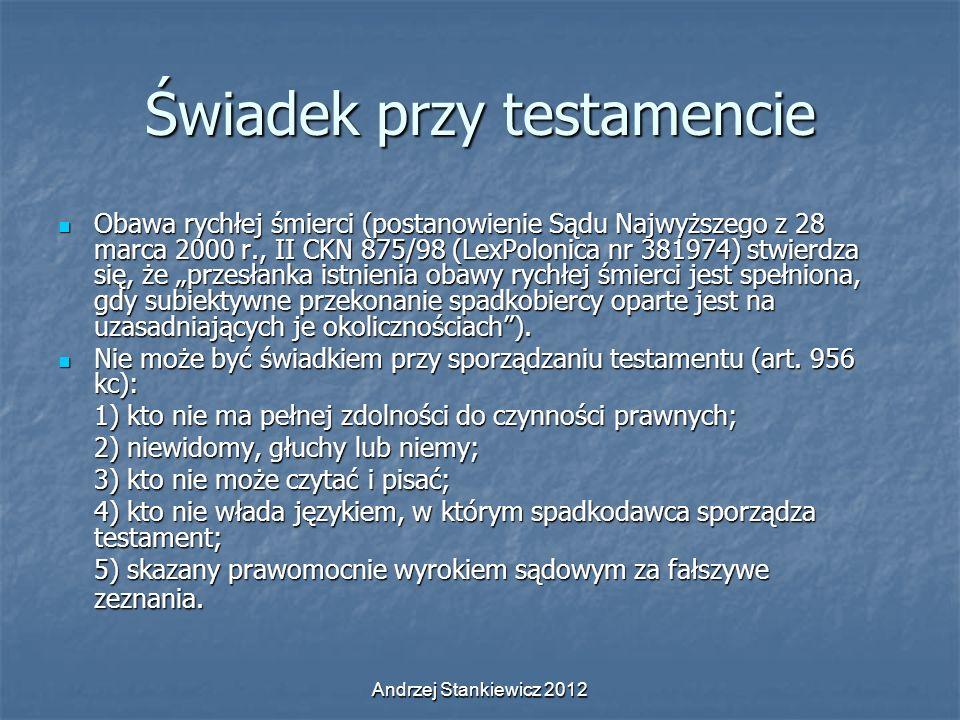 Andrzej Stankiewicz 2012 Świadek przy testamencie Obawa rychłej śmierci (postanowienie Sądu Najwyższego z 28 marca 2000 r., II CKN 875/98 (LexPolonica