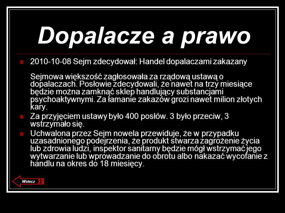 Dopalacze a prawo 2010-10-08 Sejm zdecydował: Handel dopalaczami zakazany Sejmowa większość zagłosowała za rządową ustawą o dopalaczach.
