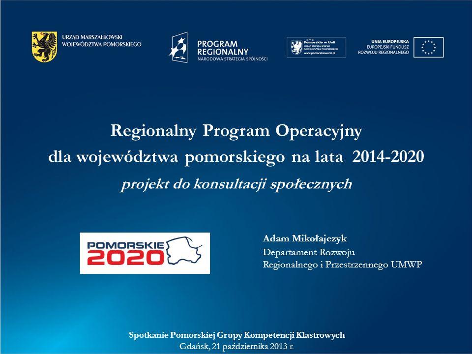 Główne punkty odniesienia Z POZIOMU REGIONALNEGO: Strategia Pomorskie2020 i 6 Regionalnych Programów Strategicznych (dobre i złe) doświadczenia z wdrażania RPO WP 2007-2013 i PO KL Z POZIOMU UE/PL: Regulacje unijne / Wspólne Ramy Strategiczne (+ Strategia EUROPA 2020) Position Paper KE dla Polski Projekt Umowy Partnerstwa Oczekiwania KE i MRR dotyczące struktury / zawartości programu Wspólna Lista Wskaźników Kluczowych Linia demarkacyjna pomiędzy poziomem krajowym/regionalnym