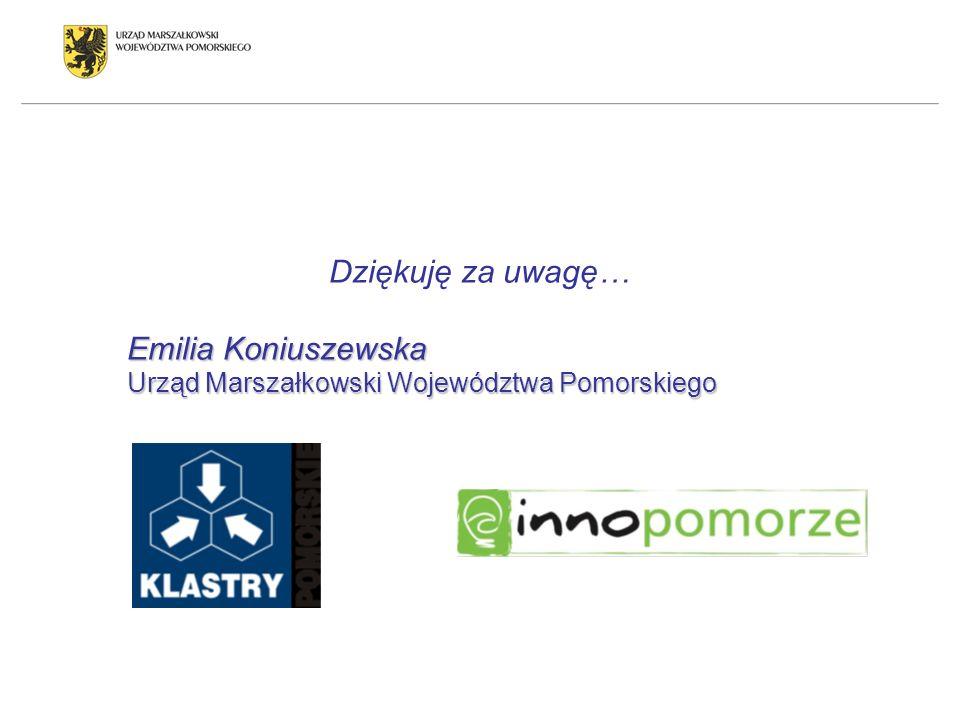 Dziękuję za uwagę… Emilia Koniuszewska Urząd Marszałkowski Województwa Pomorskiego