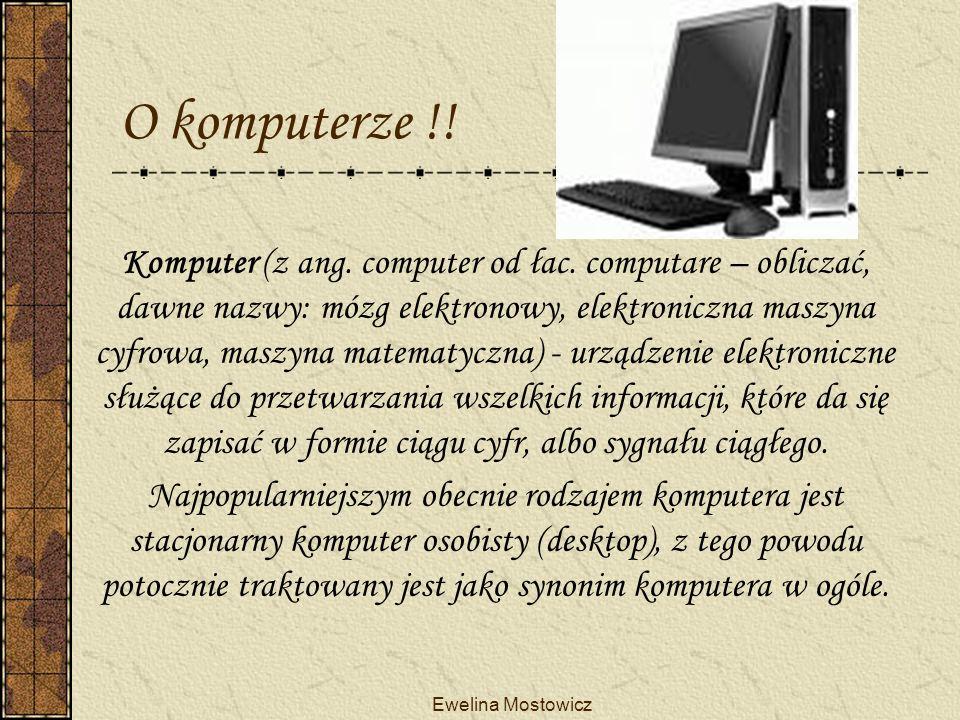 Ewelina Mostowicz O komputerze !.Komputer (z ang.