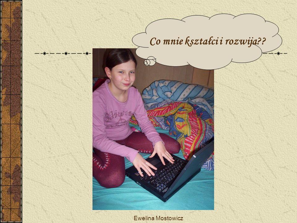 Ewelina Mostowicz Komputer- wszechobecny w naszym życiu w sklepie jest kalkulatorem, księgowym i maszyną do wystawiania rachunków w kasach biletowych