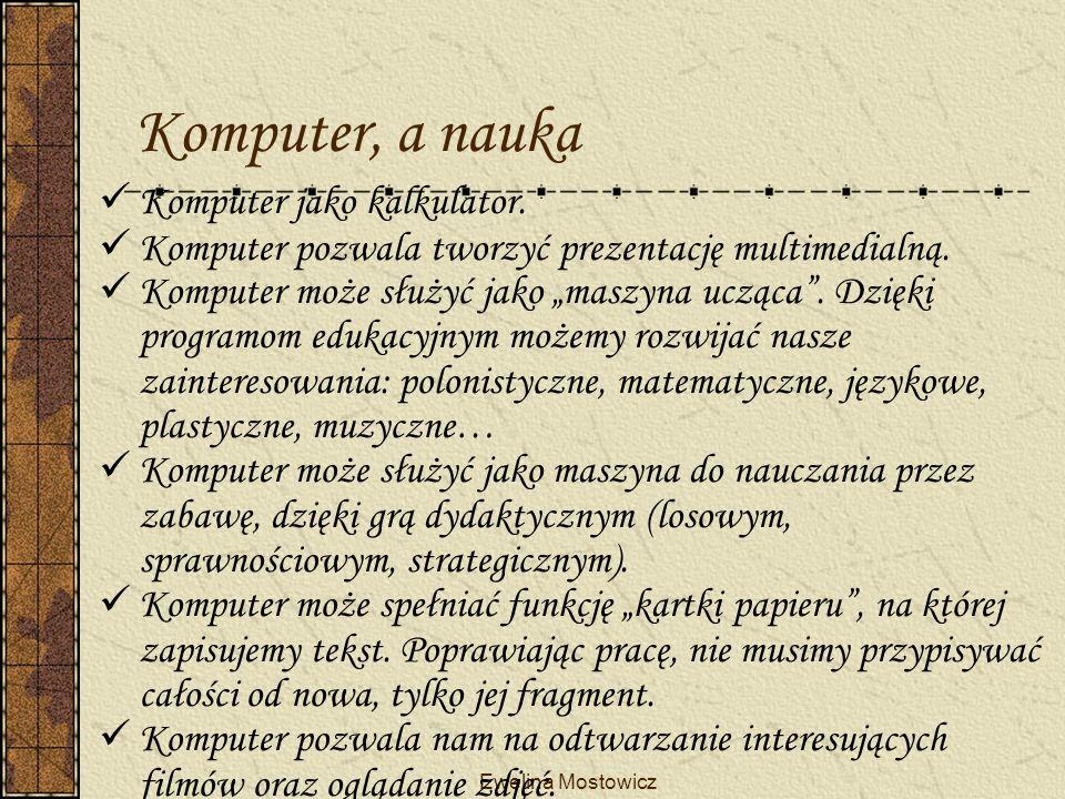 Komputer, a nauka Komputer jako kalkulator.Komputer pozwala tworzyć prezentację multimedialną.