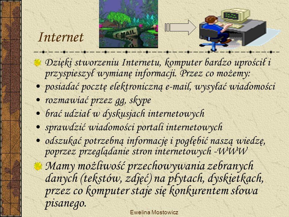 Ewelina Mostowicz Komputer- zastosowanie wśród uczniów Prawie połowa uczniów spędza przy komputerze ok. 1 godziny dziennie. Jedna trzecia przesiaduje