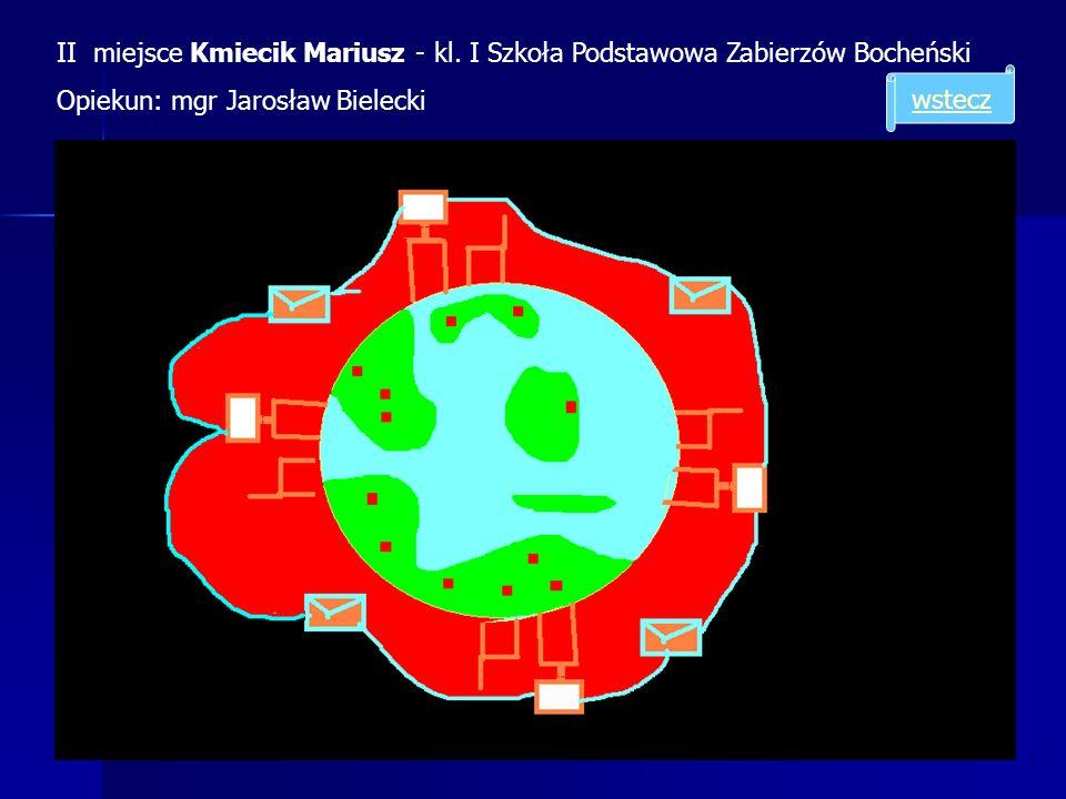 II miejsce Kmiecik Mariusz - kl. I Szkoła Podstawowa Zabierzów Bocheński Opiekun: mgr Jarosław Bielecki wstecz