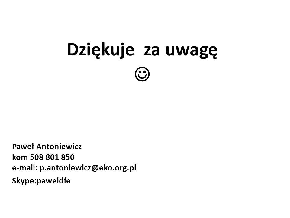 Dziękuje za uwagę Paweł Antoniewicz kom 508 801 850 e-mail: p.antoniewicz@eko.org.pl Skype:paweldfe