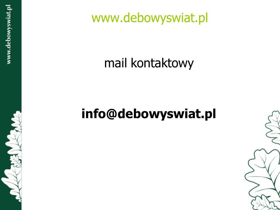 mail kontaktowy info@debowyswiat.pl www.debowyswiat.pl