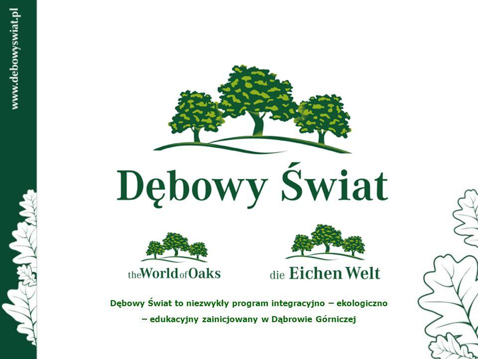 Dębowy Świat to niezwykły program integracyjno – ekologiczno – edukacyjny zainicjowany w Dąbrowie Górniczej