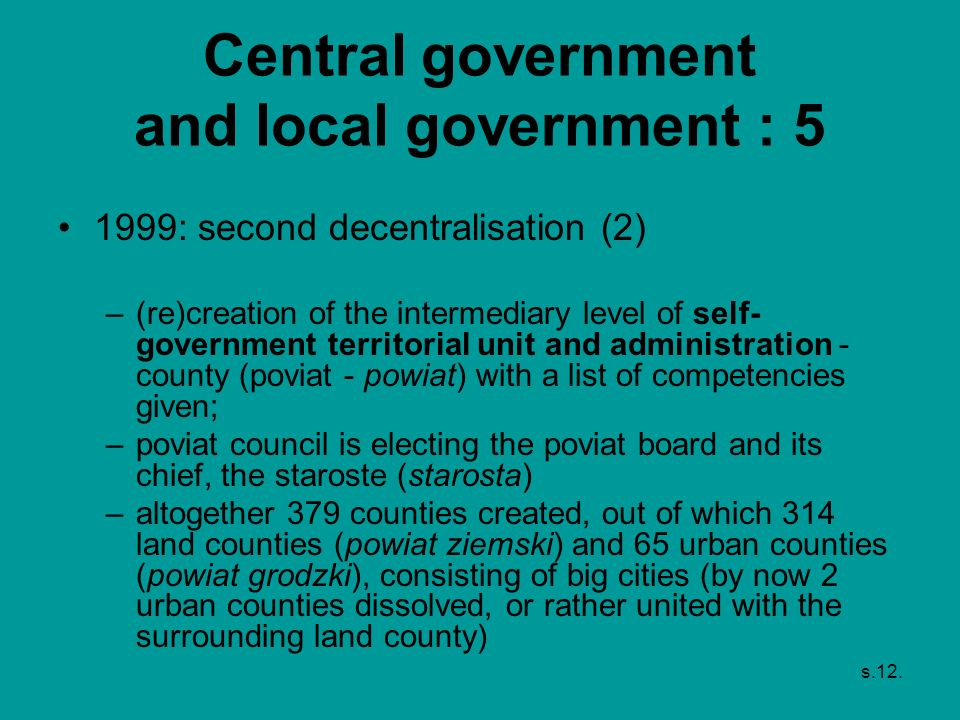 s.12. Central government and local government : 5 1999: second decentralisation (2) –(re)creation of the intermediary level of self- government territ