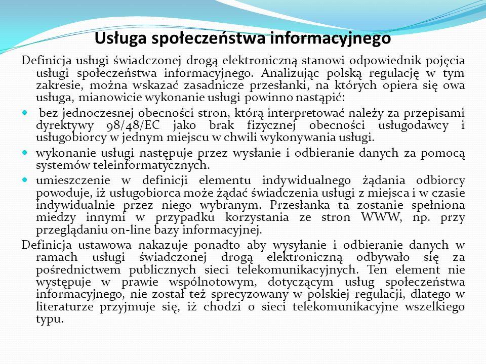 Usługa społeczeństwa informacyjnego Definicja usługi świadczonej drogą elektroniczną stanowi odpowiednik pojęcia usługi społeczeństwa informacyjnego.