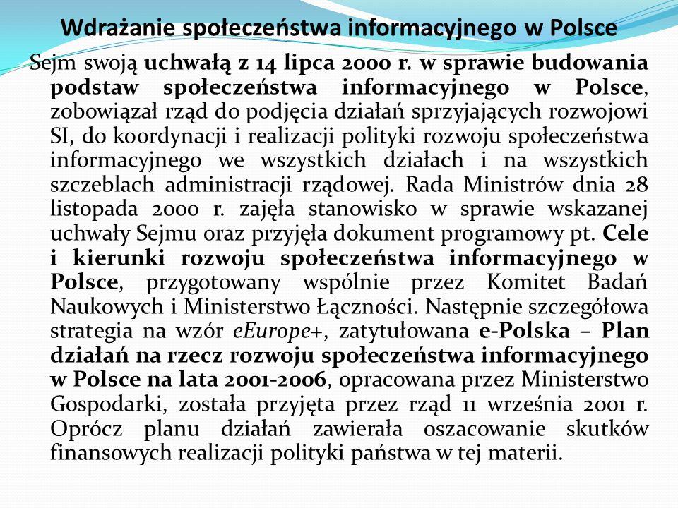 Wdrażanie społeczeństwa informacyjnego w Polsce Sejm swoją uchwałą z 14 lipca 2000 r.