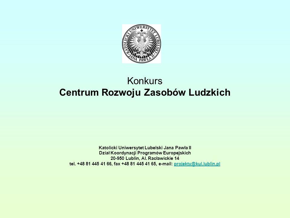 Konkurs Centrum Rozwoju Zasobów Ludzkich Katolicki Uniwersytet Lubelski Jana Pawła II Dział Koordynacji Programów Europejskich 20-950 Lublin, Al.