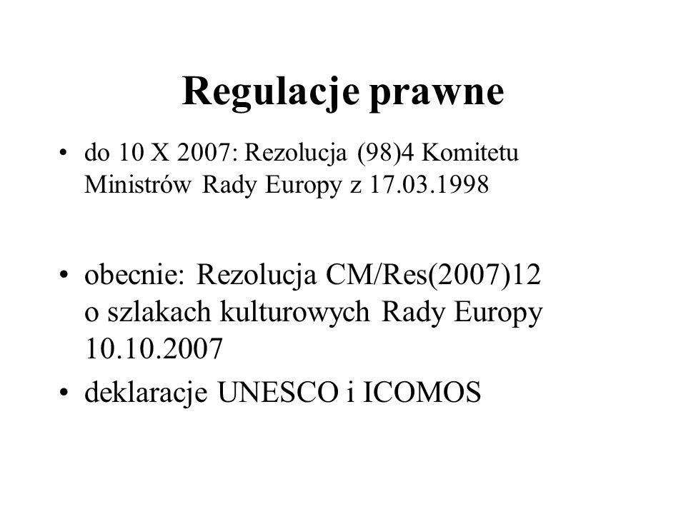 Regulacje prawne do 10 X 2007: Rezolucja (98)4 Komitetu Ministrów Rady Europy z 17.03.1998 obecnie: Rezolucja CM/Res(2007)12 o szlakach kulturowych Ra