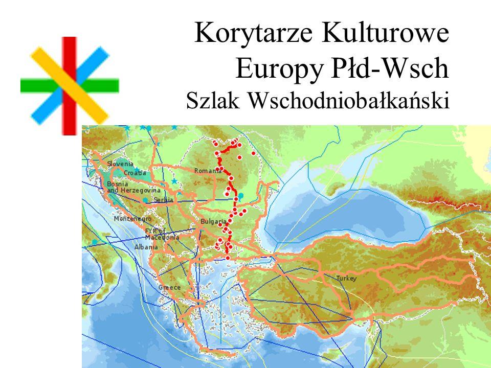 Korytarze Kulturowe Europy Płd-Wsch Szlak Wschodniobałkański