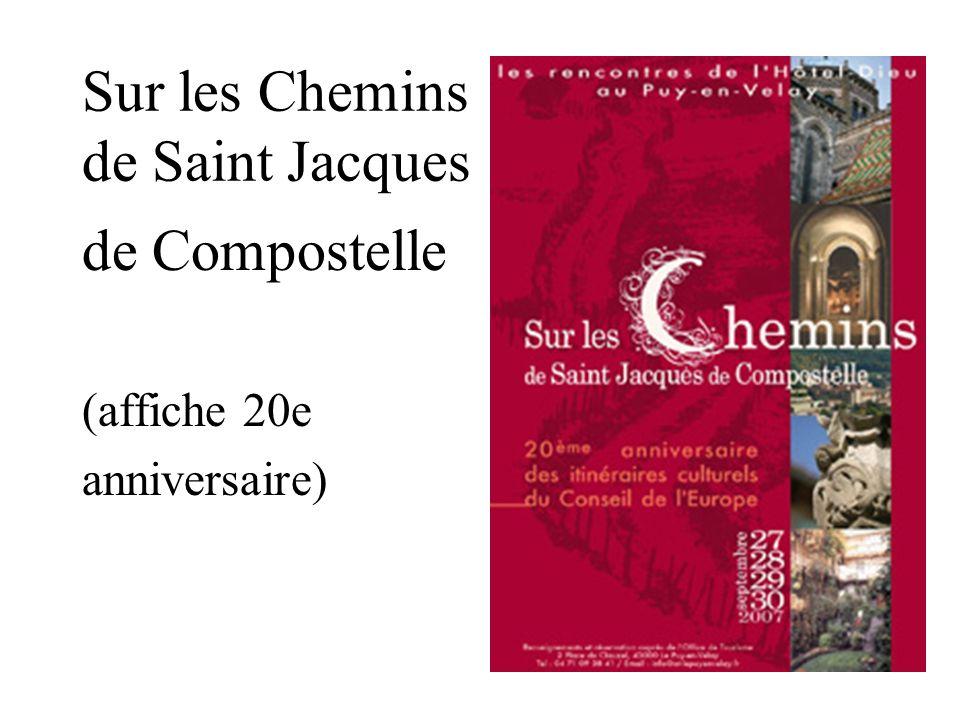 Sur les Chemins de Saint Jacques de Compostelle (affiche 20e anniversaire)