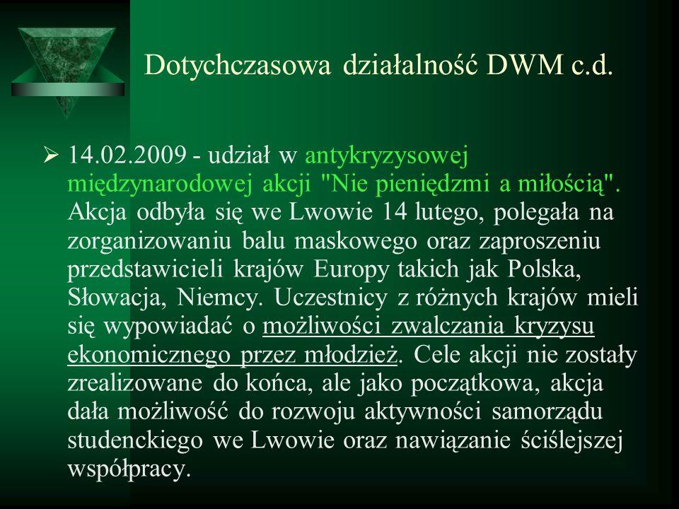 Dotychczasowa działalność DWM c.d. 14.02.2009 - udział w antykryzysowej międzynarodowej akcji
