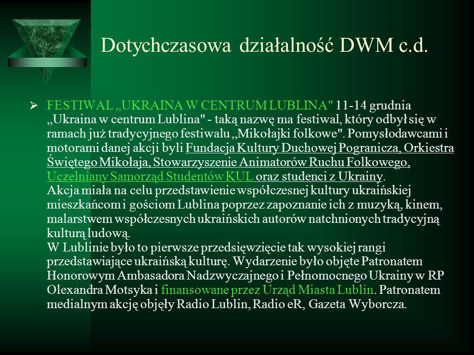 Dotychczasowa działalność DWM c.d. FESTIWAL UKRAINA W CENTRUM LUBLINA
