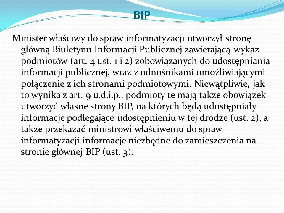 BIP Minister właściwy do spraw informatyzacji utworzył stronę główną Biuletynu Informacji Publicznej zawierającą wykaz podmiotów (art.