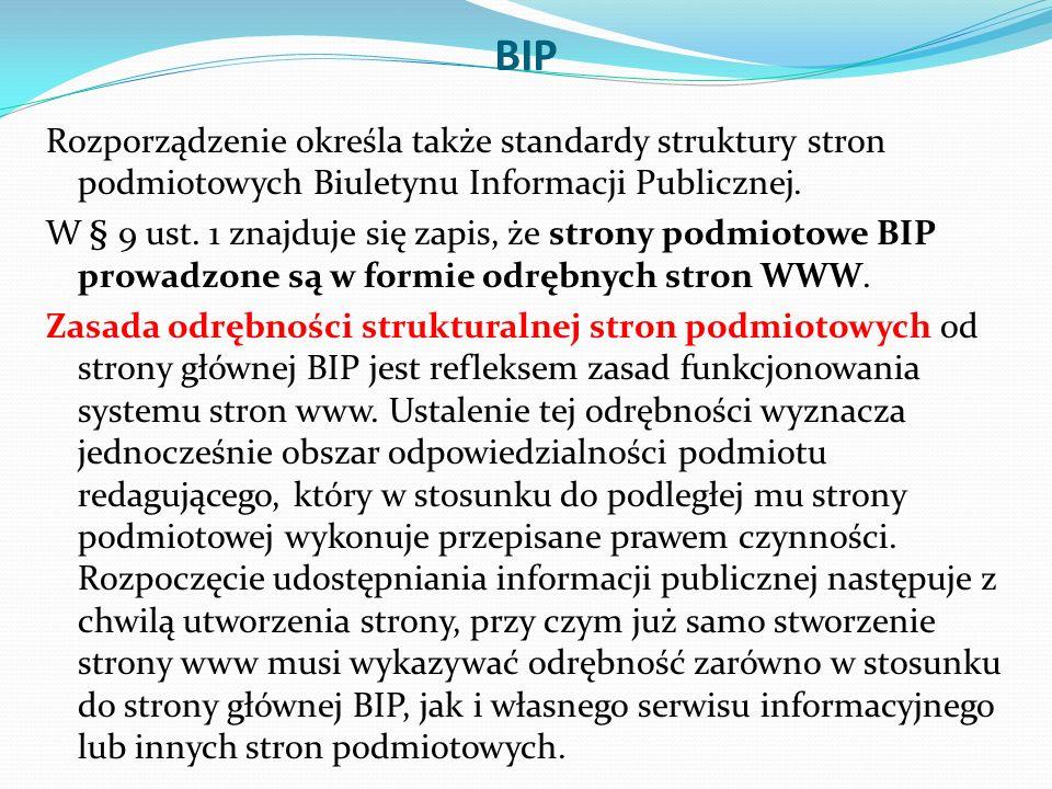 BIP Rozporządzenie określa także standardy struktury stron podmiotowych Biuletynu Informacji Publicznej.