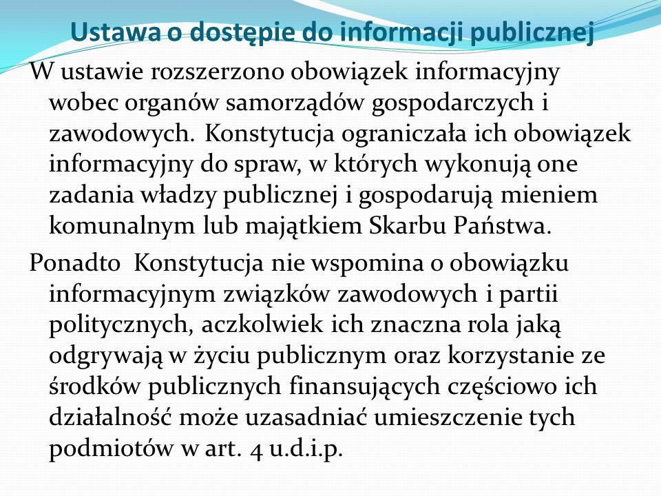 Ustawa o dostępie do informacji publicznej W ustawie rozszerzono obowiązek informacyjny wobec organów samorządów gospodarczych i zawodowych.