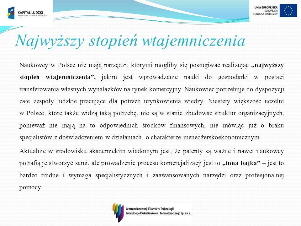 Najwyższy stopień wtajemniczenia Naukowcy w Polsce nie mają narzędzi, którymi mogliby się posługiwać realizując najwyższy stopień wtajemniczenia, jaki