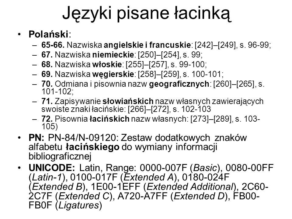 Języki pisane łacinką Polański: –65-66. Nazwiska angielskie i francuskie: [242]–[249], s. 96-99; –67. Nazwiska niemieckie: [250]–[254], s. 99; –68. Na