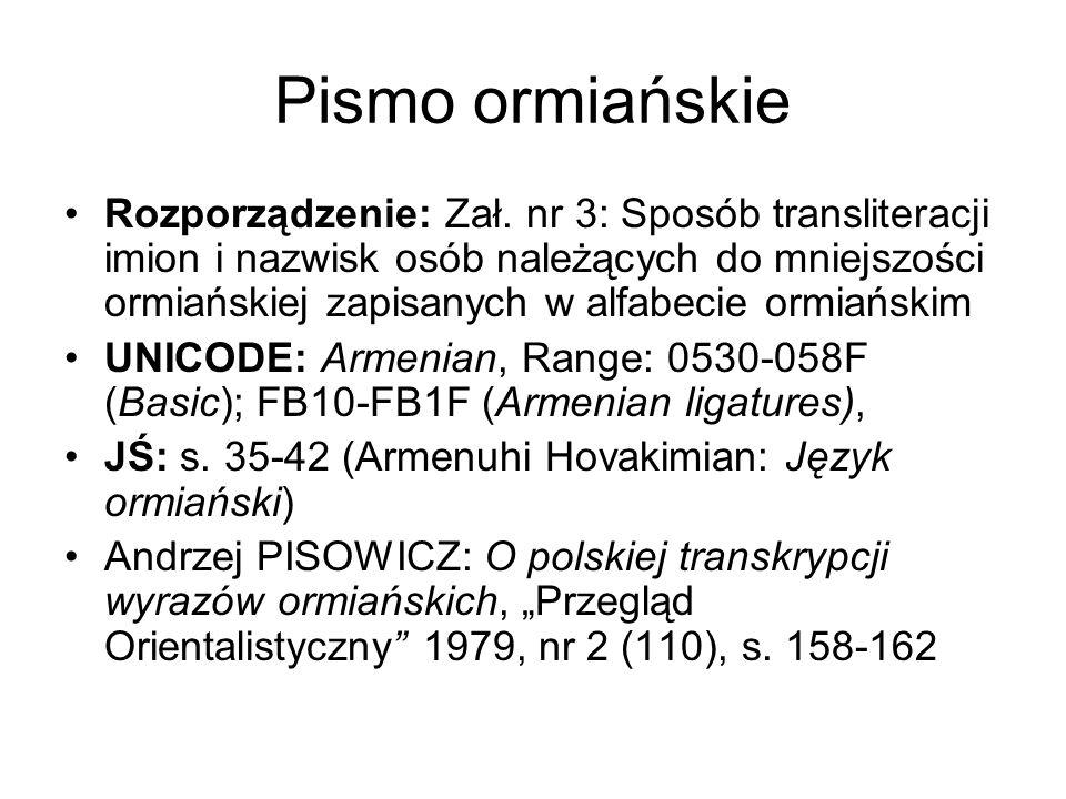 Pismo ormiańskie Rozporządzenie: Zał. nr 3: Sposób transliteracji imion i nazwisk osób należących do mniejszości ormiańskiej zapisanych w alfabecie or