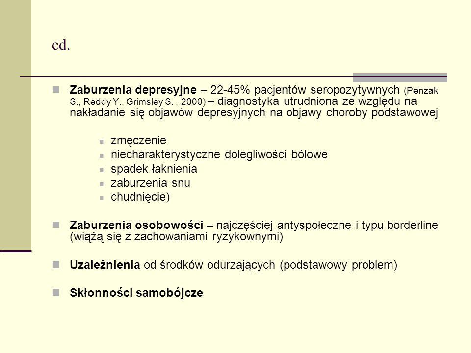 cd. Zaburzenia depresyjne – 22-45% pacjentów seropozytywnych (Penzak S., Reddy Y., Grimsley S., 2000) – diagnostyka utrudniona ze względu na nakładani