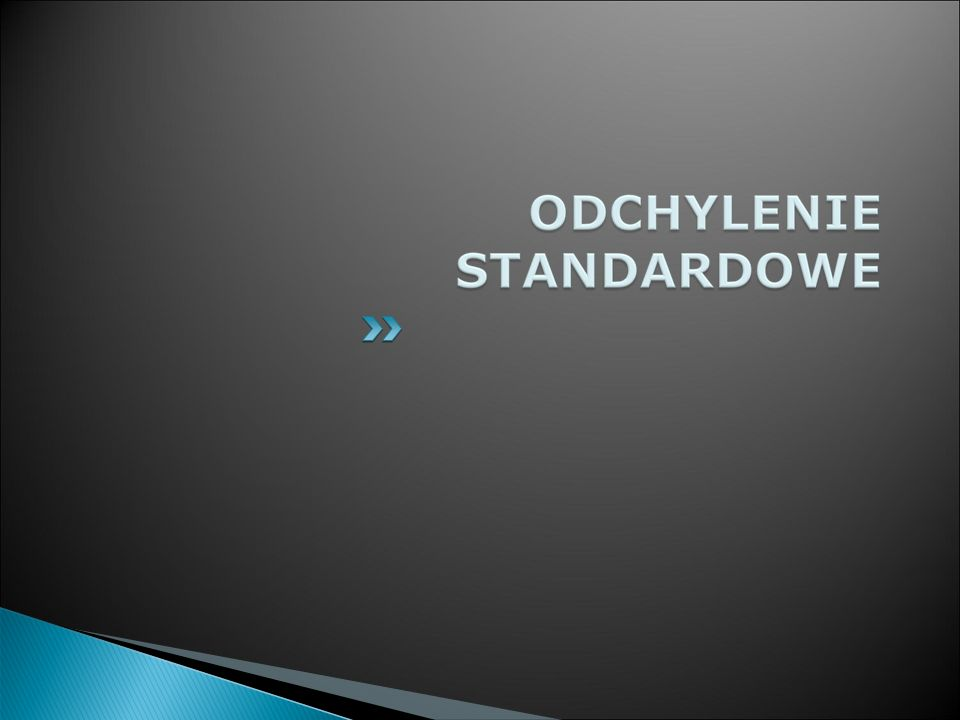 ODCHYLENIE STANDARDOWE określa o ile wszystkie jednostki badanej zbiorowości różnią się średnio ze względu na wartość badanej zmiennej od średniej arytmetycznej tej zmiennej: Odchylenie standardowe mówi jak standardowo poszczególne wyniki różnią się od średniej, ale poprzez podniesienie do kwadratu wartość odchylenia jest lekko zawyżona.