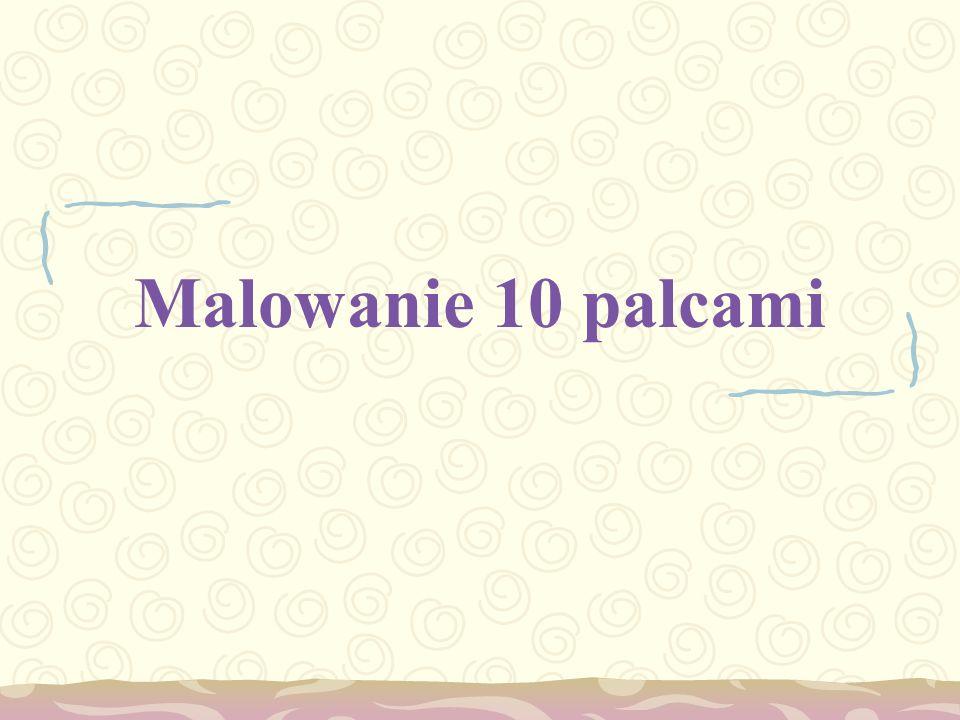 MALOWANIE 10 PALCAMI Autorką metody M.P jest pedagog Ruth F. Shaw, 1934r W Polsce: Stefan Baley