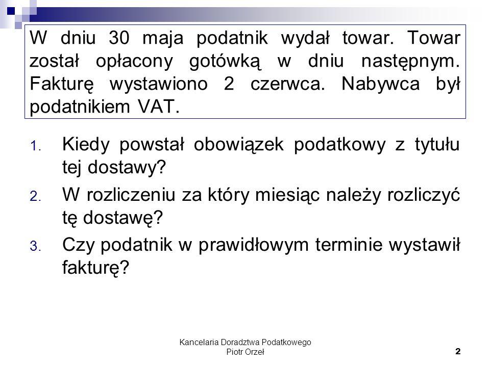 Kancelaria Doradztwa Podatkowego Piotr Orzeł 23 Spółka w dniu 10 czerwca wyświadczyła usługę transportu towarów na terytorium Polski.