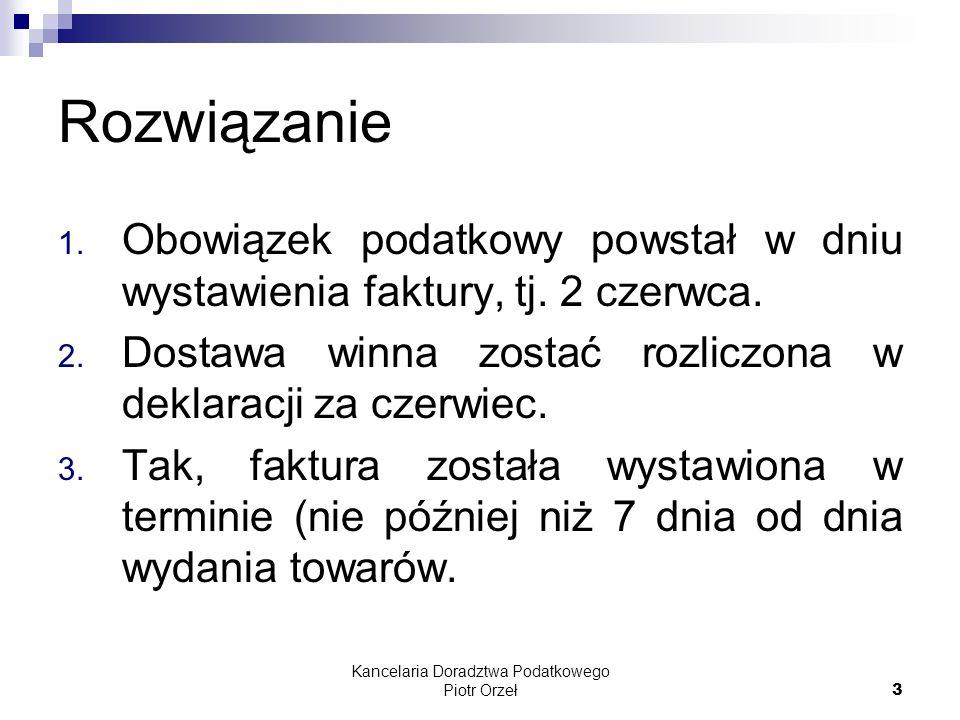 Kancelaria Doradztwa Podatkowego Piotr Orzeł 14 Rozwiązanie 1.