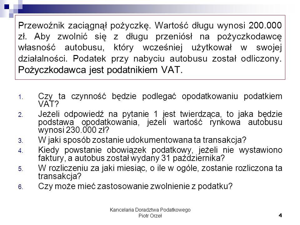 Kancelaria Doradztwa Podatkowego Piotr Orzeł 85 Deklaracja W styczniu 2008 roku Spółka Akcyjna KARA, NIP PL 989-000-03-06, REGON 009873892, ul.