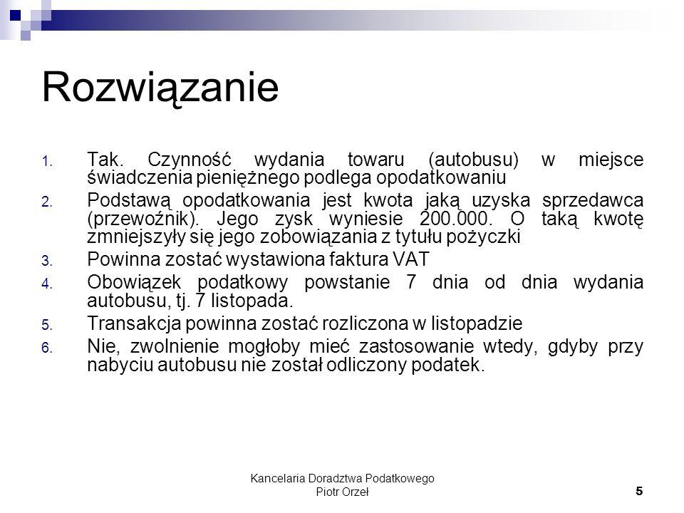 Kancelaria Doradztwa Podatkowego Piotr Orzeł 16 Rozwiązanie 1.