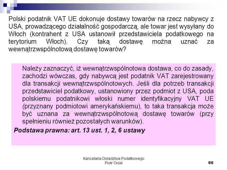 Kancelaria Doradztwa Podatkowego Piotr Orzeł 66 Polski podatnik VAT UE dokonuje dostawy towarów na rzecz nabywcy z USA, prowadzącego działalność gospo