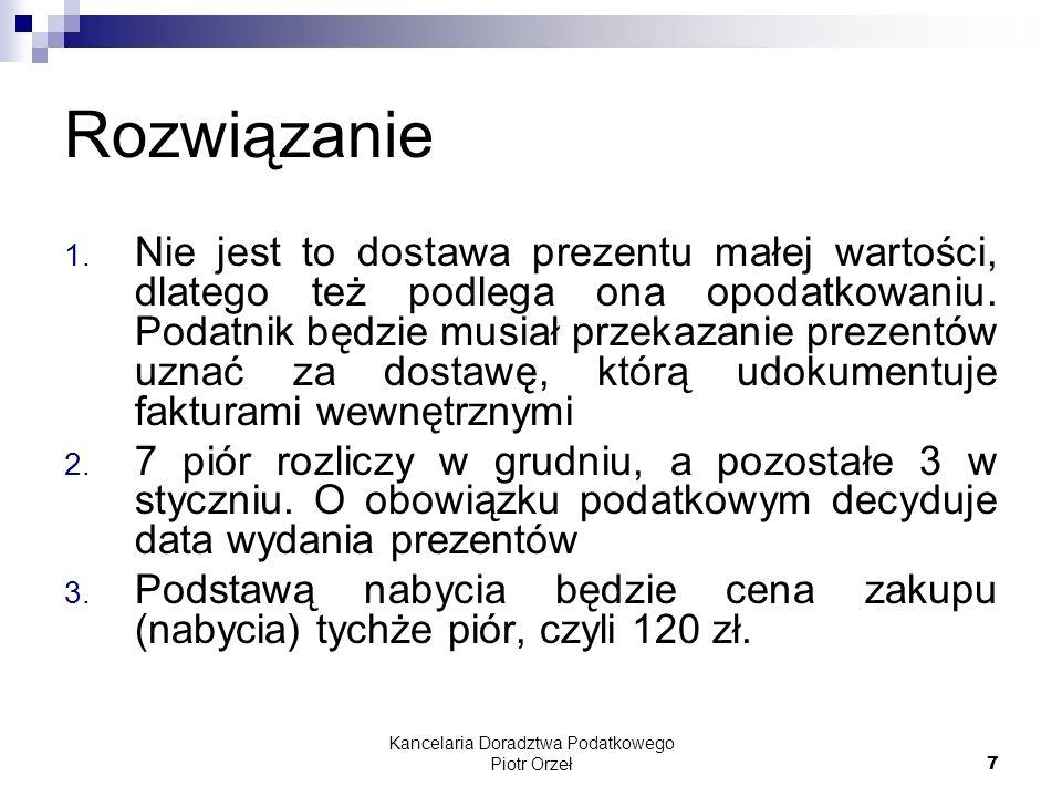Kancelaria Doradztwa Podatkowego Piotr Orzeł 38 W styczniu Spółka zakupiła samochód osobowy o wartości 100.000 netto, VAT 22.000 zł.