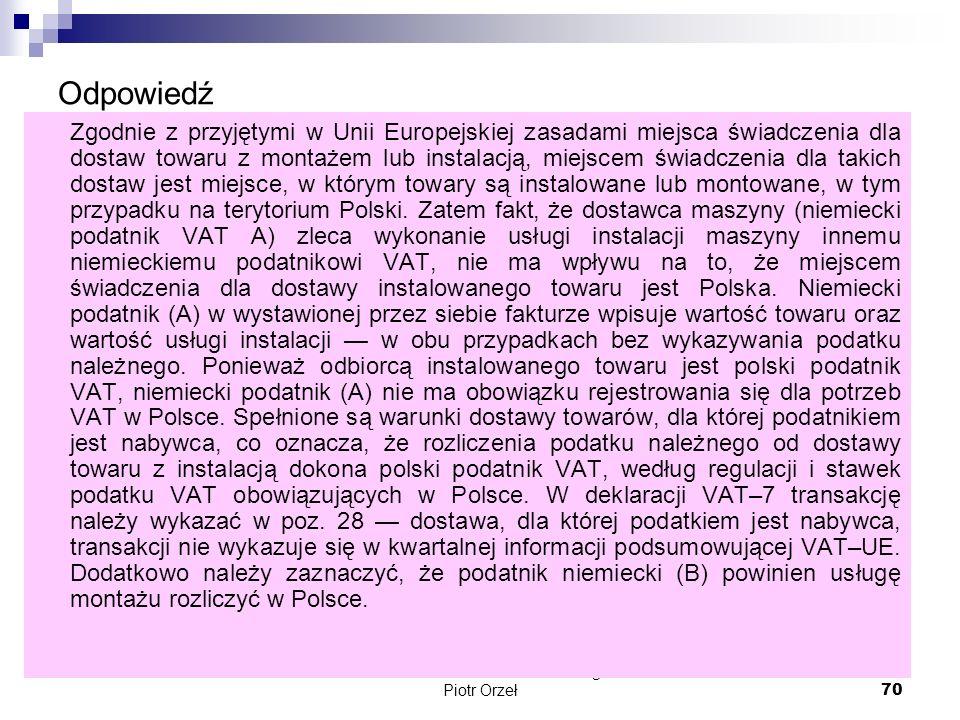 Kancelaria Doradztwa Podatkowego Piotr Orzeł 70 Odpowiedź Zgodnie z przyjętymi w Unii Europejskiej zasadami miejsca świadczenia dla dostaw towaru z mo