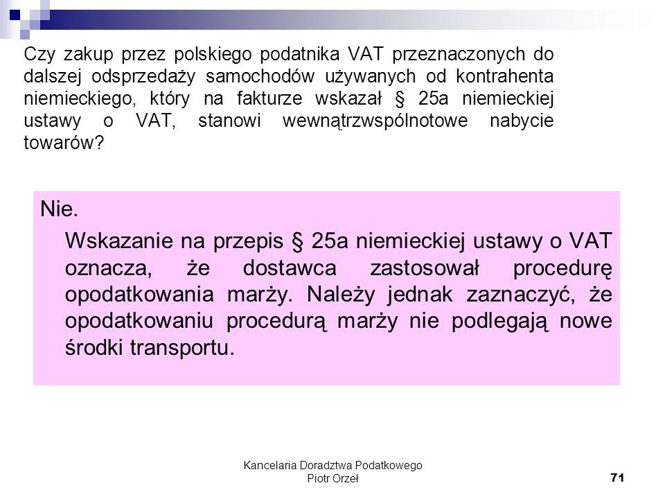 Kancelaria Doradztwa Podatkowego Piotr Orzeł 71 Czy zakup przez polskiego podatnika VAT przeznaczonych do dalszej odsprzedaży samochodów używanych od