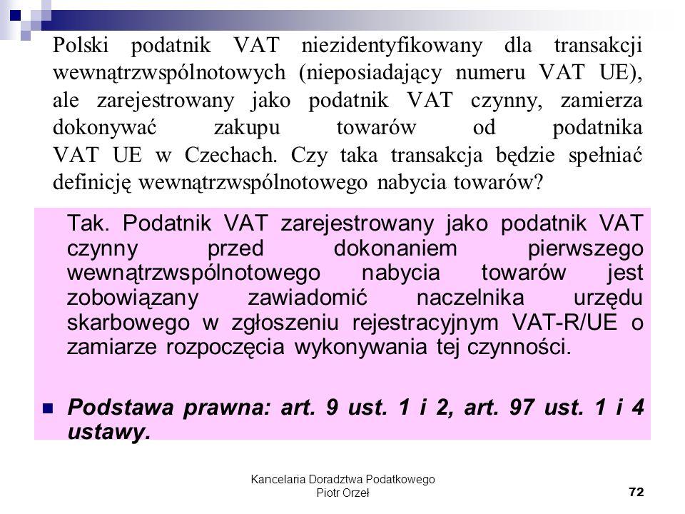 Kancelaria Doradztwa Podatkowego Piotr Orzeł 72 Polski podatnik VAT niezidentyfikowany dla transakcji wewnątrzwspólnotowych (nieposiadający numeru VAT