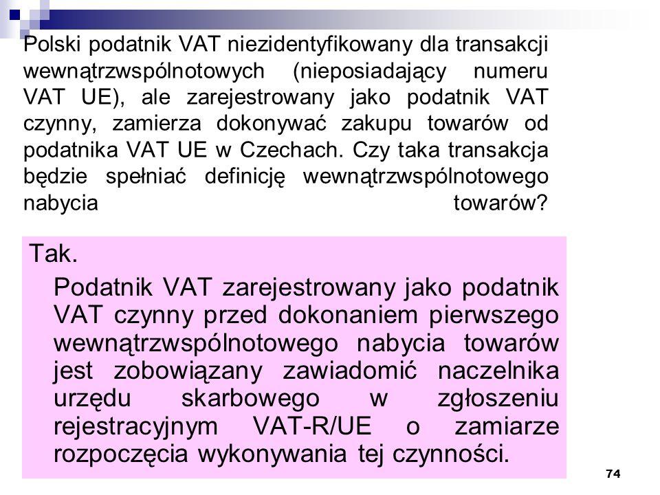 Kancelaria Doradztwa Podatkowego Piotr Orzeł 74 Polski podatnik VAT niezidentyfikowany dla transakcji wewnątrzwspólnotowych (nieposiadający numeru VAT