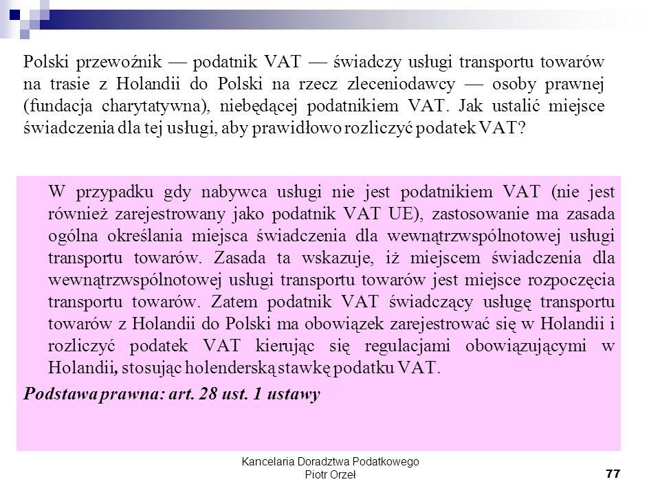 Kancelaria Doradztwa Podatkowego Piotr Orzeł 77 Polski przewoźnik podatnik VAT świadczy usługi transportu towarów na trasie z Holandii do Polski na rz