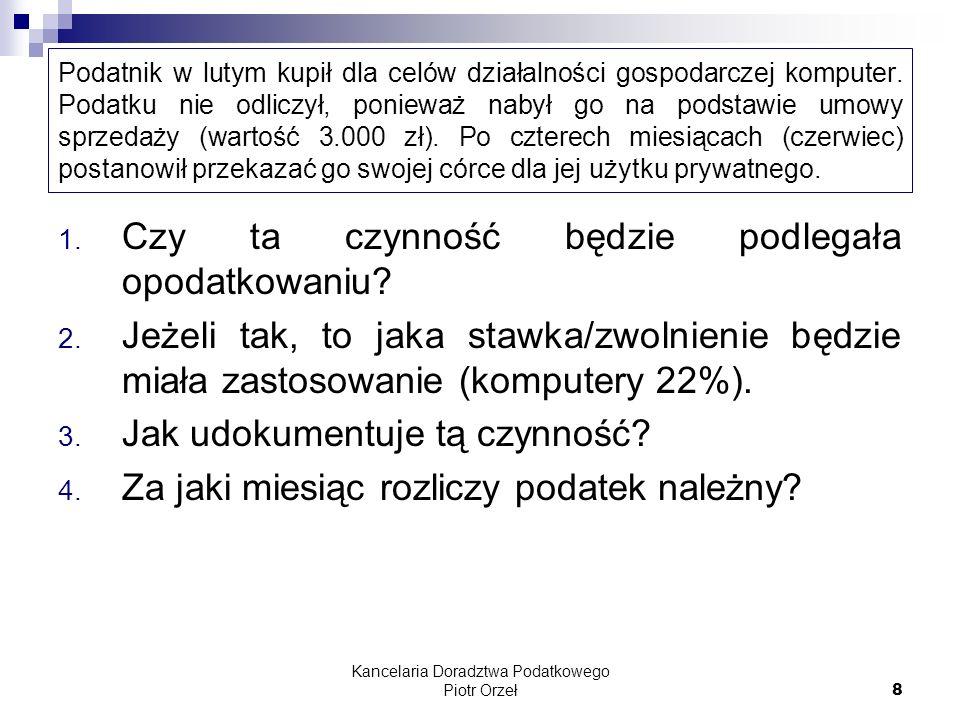 Kancelaria Doradztwa Podatkowego Piotr Orzeł 49 Inwestycje długoletnie - przykład Po dokonaniu korekty podatku naliczonego przez kolejne 5 lat podatnik ostatecznie odliczył kwotę 350.000 PLN, tj.