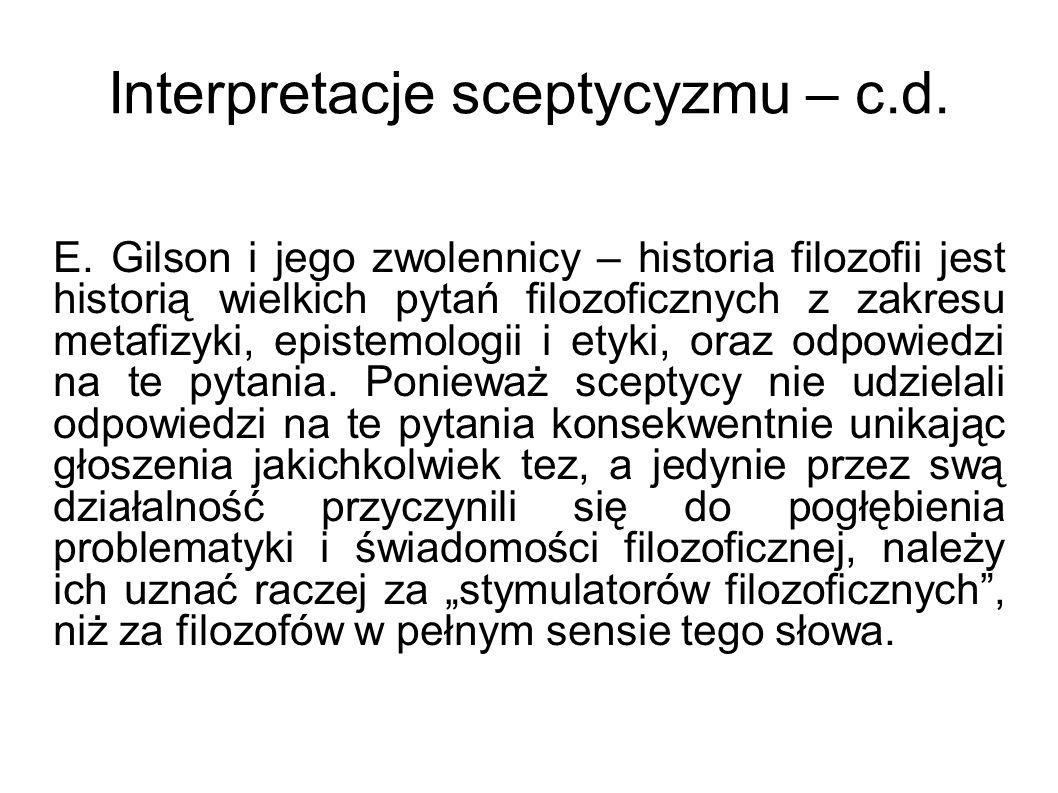 Interpretacje sceptycyzmu – c.d. E. Gilson i jego zwolennicy – historia filozofii jest historią wielkich pytań filozoficznych z zakresu metafizyki, ep