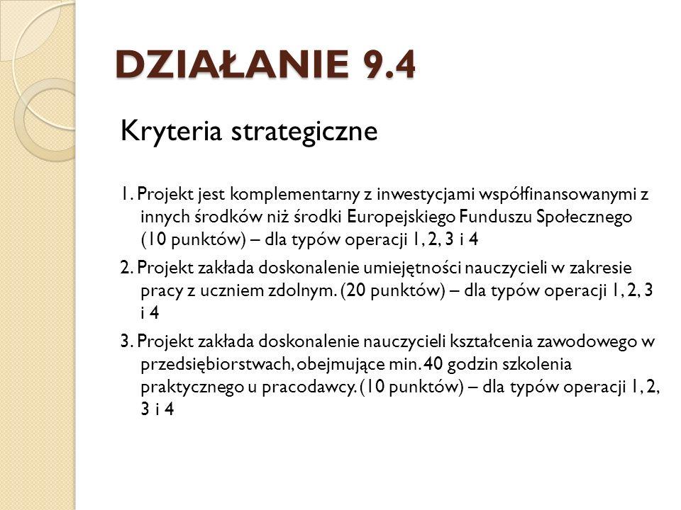 DZIAŁANIE 9.4 Kryteria strategiczne 1.