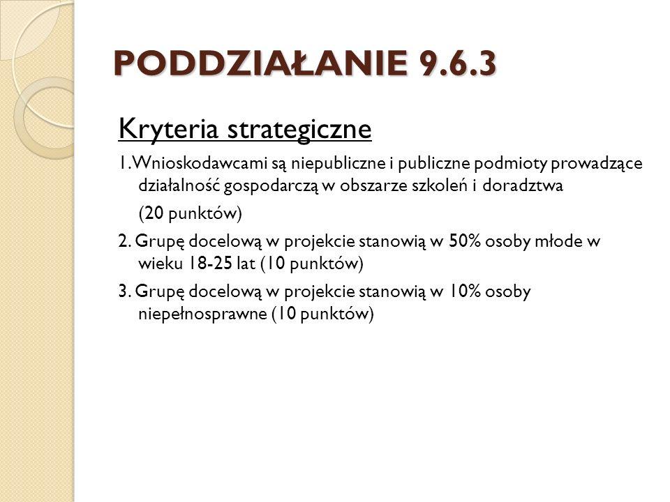 PODDZIAŁANIE 9.6.3 Kryteria strategiczne 1.